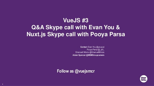 Q&A Skype call with Evan You & Nuxt js Skype call with Pooya