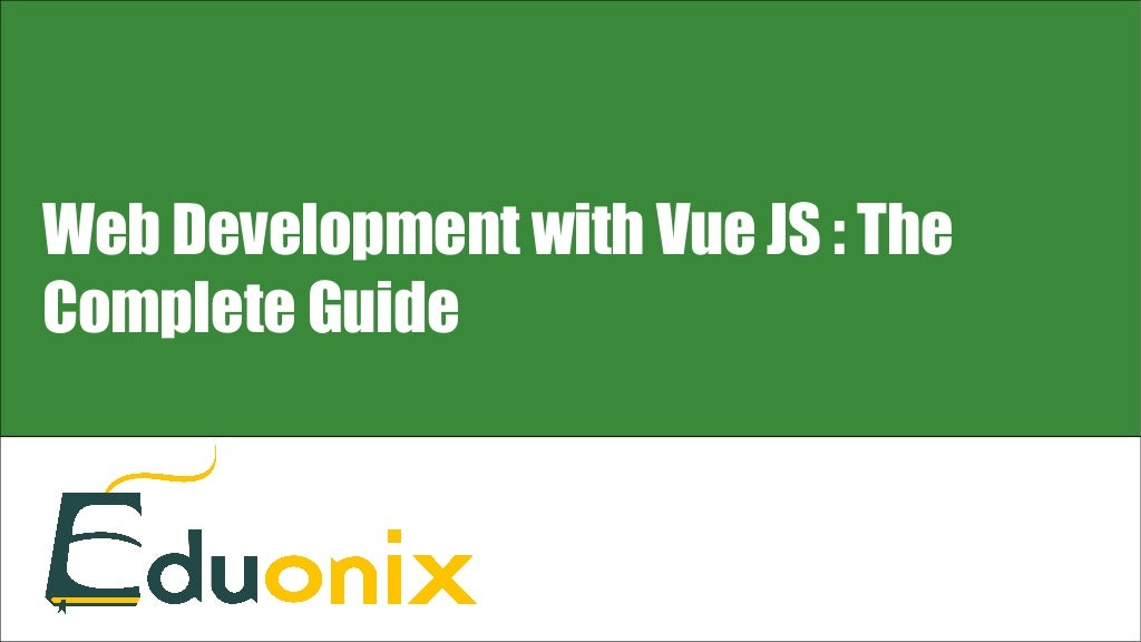 Web Development with VueJS : The Complete Guide