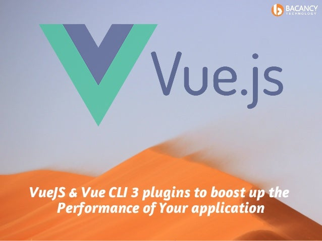 Vue js & vue cli 3 plugins to boost up the performance of your applic…