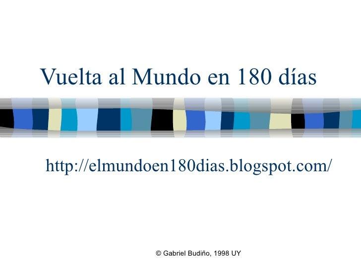 Vuelta al Mundo en 180 días   http://elmundoen180dias.blogspot.com/ Copyright, 1996 © Dale Carnegie & Associates, Inc.