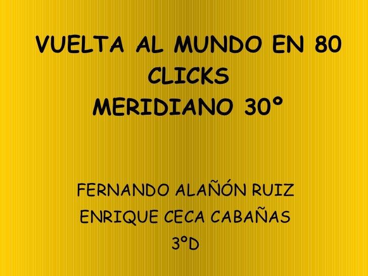 VUELTA AL MUNDO EN 80 CLICKS MERIDIANO 30º FERNANDO ALAÑÓN RUIZ ENRIQUE CECA CABAÑAS 3ºD