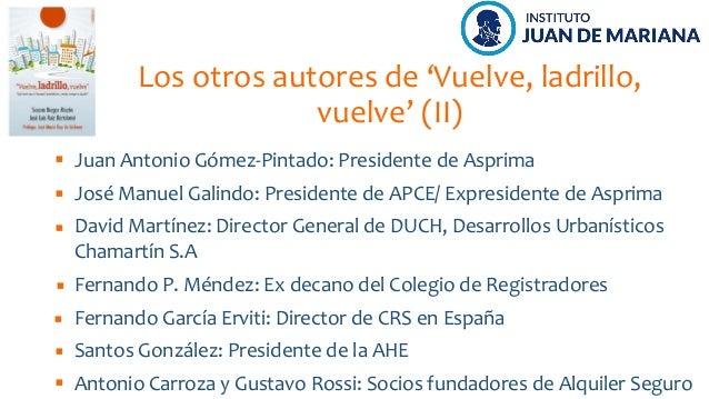 Los otros autores de 'Vuelve, ladrillo, vuelve' (II) José Manuel Galindo: Presidente de APCE/ Expresidente de Asprima Davi...