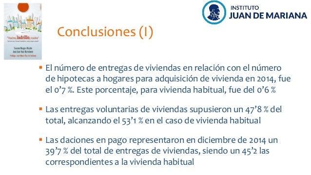 Conclusiones (I) El número de entregas de viviendas en relación con el número de hipotecas a hogares para adquisición de v...