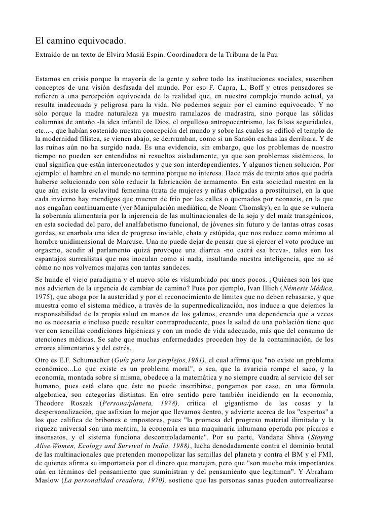 El camino equivocado.Extraido de un texto de Elvira Masiá Espín. Coordinadora de la Tribuna de la PauEstamos en crisis por...