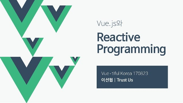 Reactive ? RxJS vue-rx