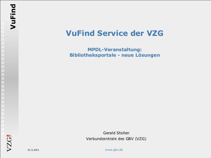 VuFind                     VuFind Service der VZG                             MPDL-Veranstaltung:                     Bibl...
