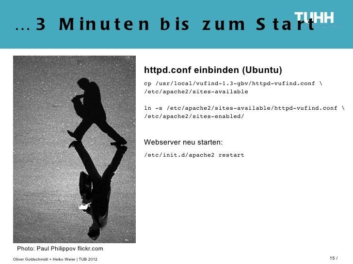 … 3 M in u t e n b is z u m S t a r t                                              httpd.conf einbinden (Ubuntu)          ...