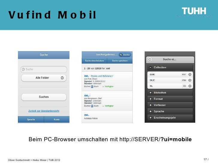 V u f in d M o b il                Beim PC-Browser umschalten mit http://SERVER/?ui=mobileOliver Goldschmidt + Heiko Weier...