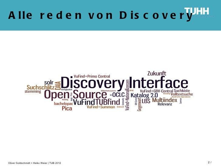A lle r e d e n v o n D is c o v e r yOliver Goldschmidt + Heiko Weier   TUB 2012   2/