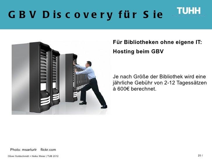 G B V D is c o v e r y f ü r S ie                                              Für Bibliotheken ohne eigene IT:           ...