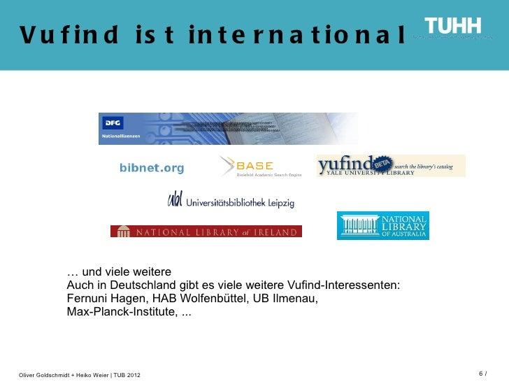 V u f in d is t in t e r n a t io n a l                … und viele weitere                Auch in Deutschland gibt es viel...