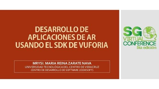 MRYSI. MARIA REINA ZARATE NAVA UNIVERSIDAD TECNOLÓGICA DEL CENTRO DE VERACRUZ CENTRO DE DESARROLLO DE SOFTWARE (CEDESOFT)