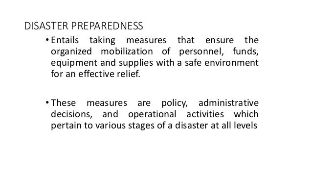 • Entails taking measures that ensure the organized mobilization of personnel, funds, equipment and supplies with a safe e...