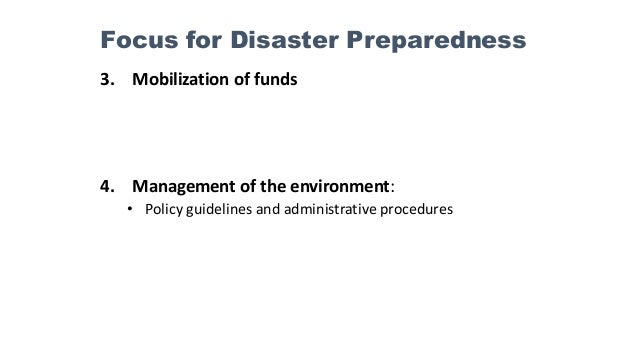 3. Mobilization of funds 4. Management of the environment: • Policy guidelines and administrative procedures Focus for Dis...