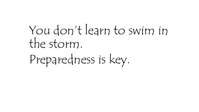 You don't learn to swim in the storm. Preparedness is key. KATTEY K.A (MPH, MBBS)