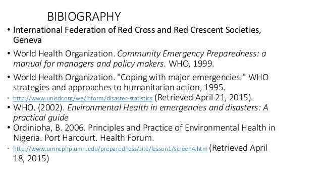 BIBIOGRAPHY • International Federation of Red Cross and Red Crescent Societies, Geneva • World Health Organization. Commun...