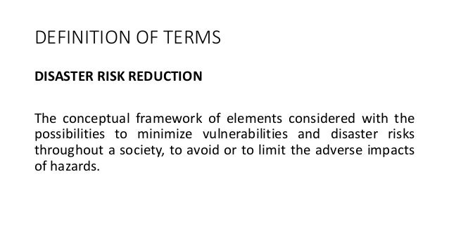 DISASTER RISK REDUCTION The conceptual framework of elements considered with the possibilities to minimize vulnerabilities...