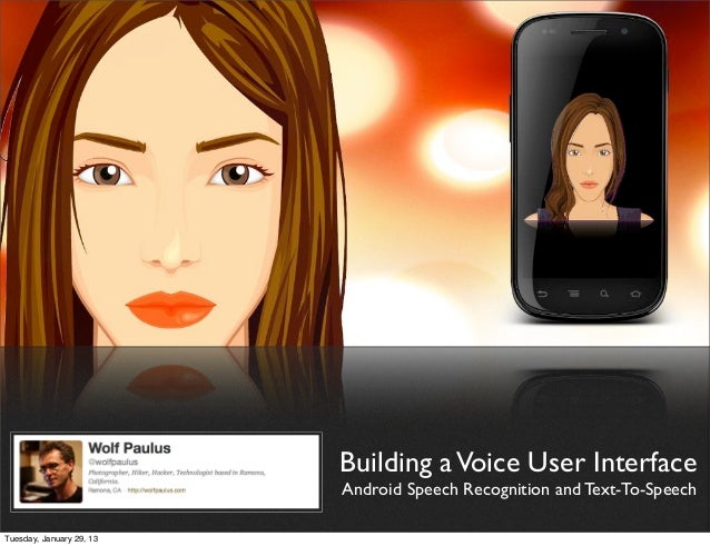 Building a Voice User Interface                          Android Speech Recognition and Text-To-SpeechTuesday, January 29,...