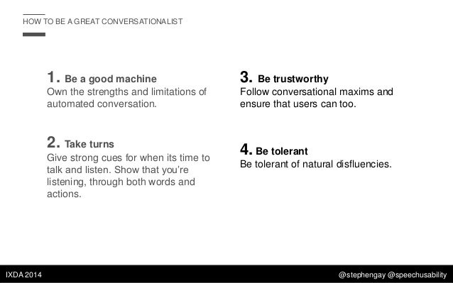 HOW TO BE A GREAT CONVERSATIONALIST  1. Be a good machine  3. Be trustworthy  Own the strengths and limitations of automat...