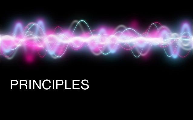 """ PRINCIPLES"