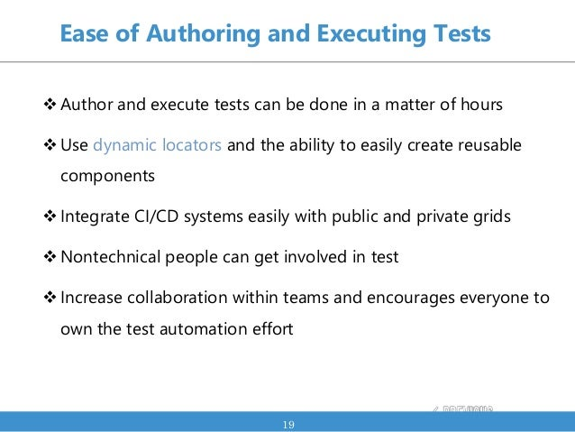 Author and execute tests can be done in a matter of hours Use dynamic locators and the ability to easily create reusable...