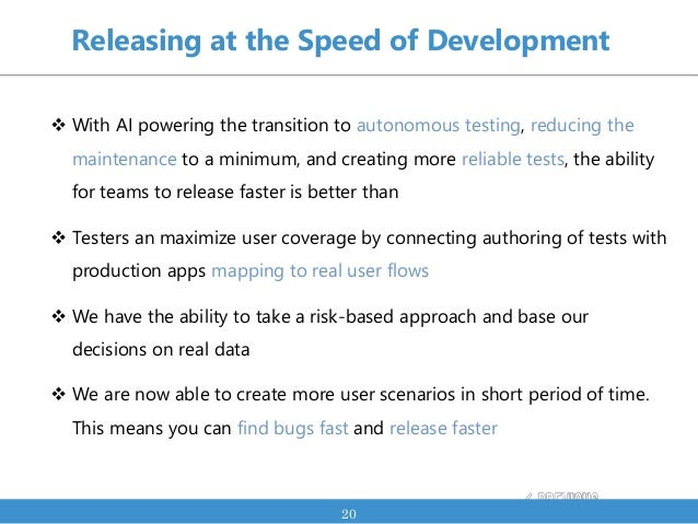  With AI powering the transition to autonomous testing, reducing the maintenance to a minimum, and creating more reliable...