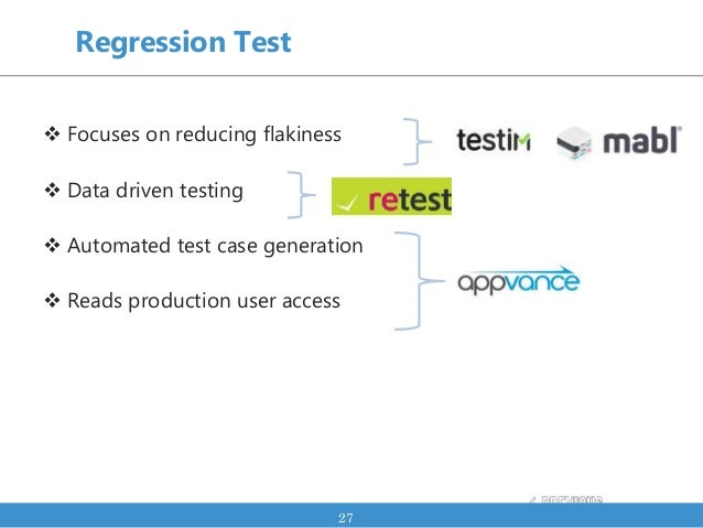 Regression Test  Focuses on reducing flakiness  Data driven testing  Automated test case generation  Reads production ...