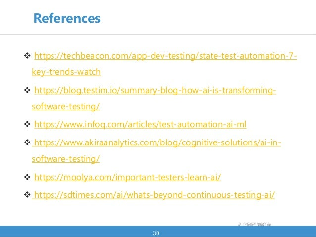30 References  https://techbeacon.com/app-dev-testing/state-test-automation-7- key-trends-watch  https://blog.testim.io/...