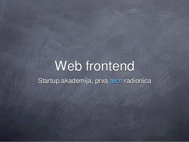 Web frontendStartup akademija, prva tech radionica