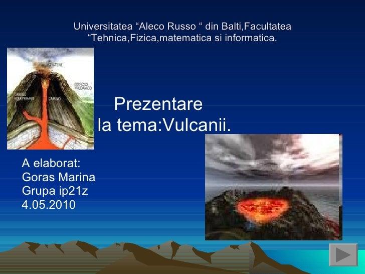 "Universitatea ""Aleco Russo "" din Balti,Facultatea ""Tehnica,Fizica,matematica si informatica. <ul><li>Prezentare </li></ul>..."