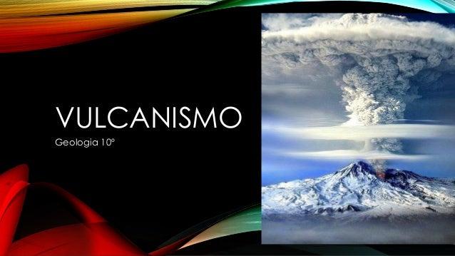 VULCANISMO Geologia 10º
