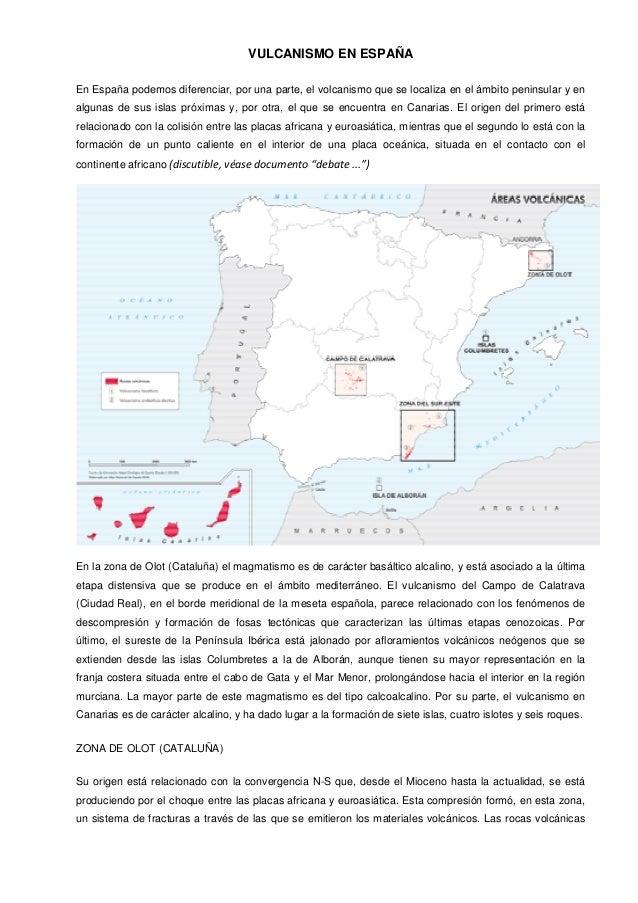 VULCANISMO EN ESPAÑAEn España podemos diferenciar, por una parte, el volcanismo que se localiza en el ámbito peninsular y ...
