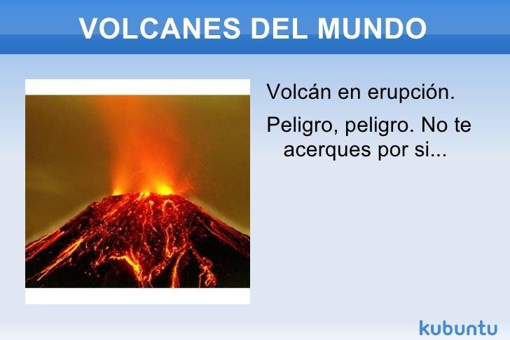 VOLCANES DEL MUNDO <ul><li>Volcán en erupción.