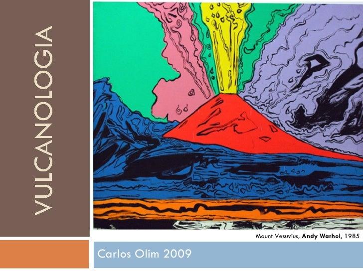 Carlos Olim 2009 Mount Vesuvius,  Andy Warhol , 1985