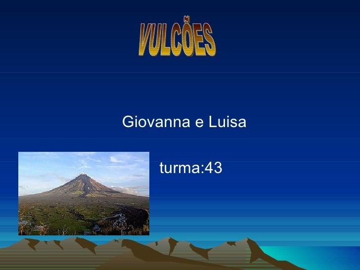 Giovanna e Luisa    turma:43