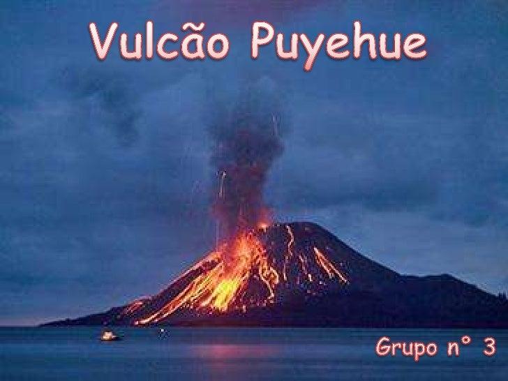 •Localização – Sul do Chile, em meioà Cordilheira dos Andes.•Altura – 2.240m acima do nível domar.•Última erupção intensa–...