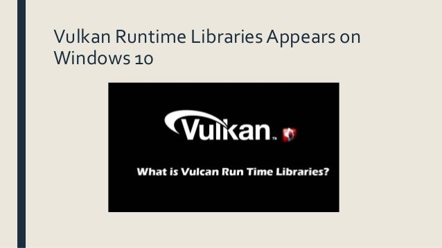 do i need vulkan runtime libraries on my computer