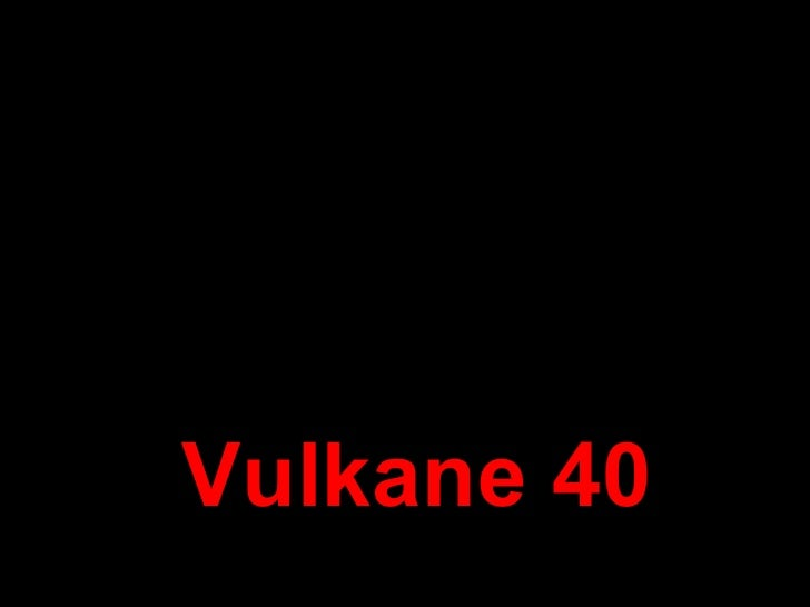 Vulkane 40