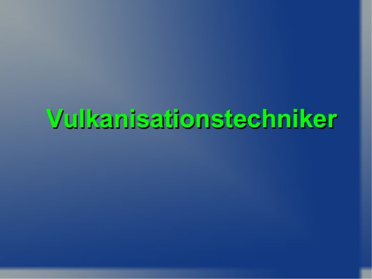 Vulkanisationstechniker