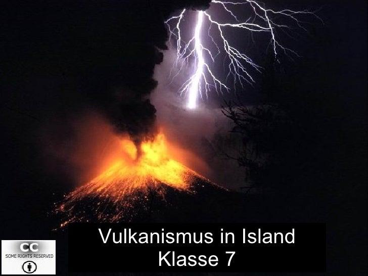 Vulkanismus in Island Klasse 7