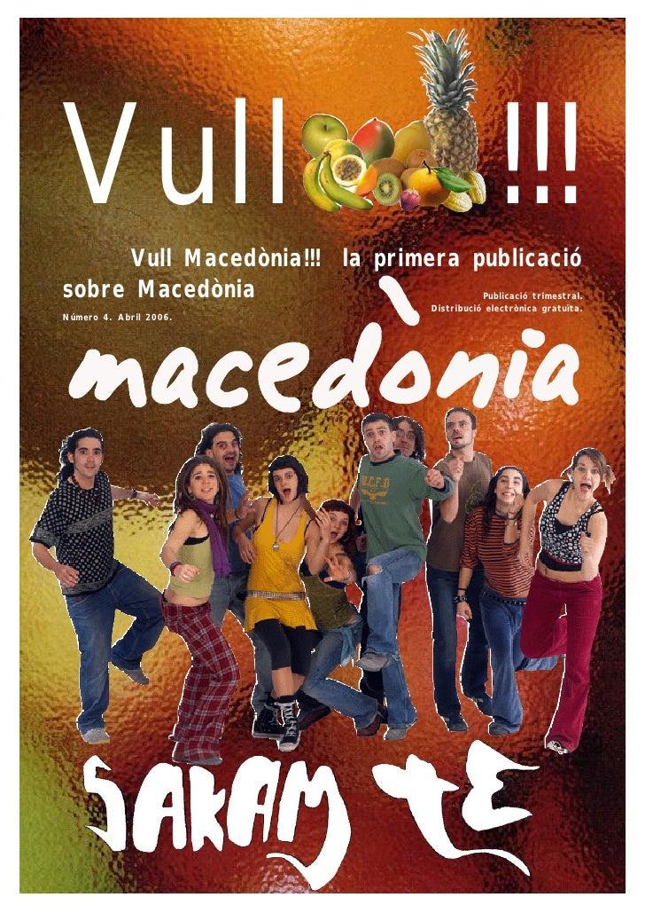 Vull Vull Macedònia!!! la primera publicació                                                     !!!sobre Macedònia       ...