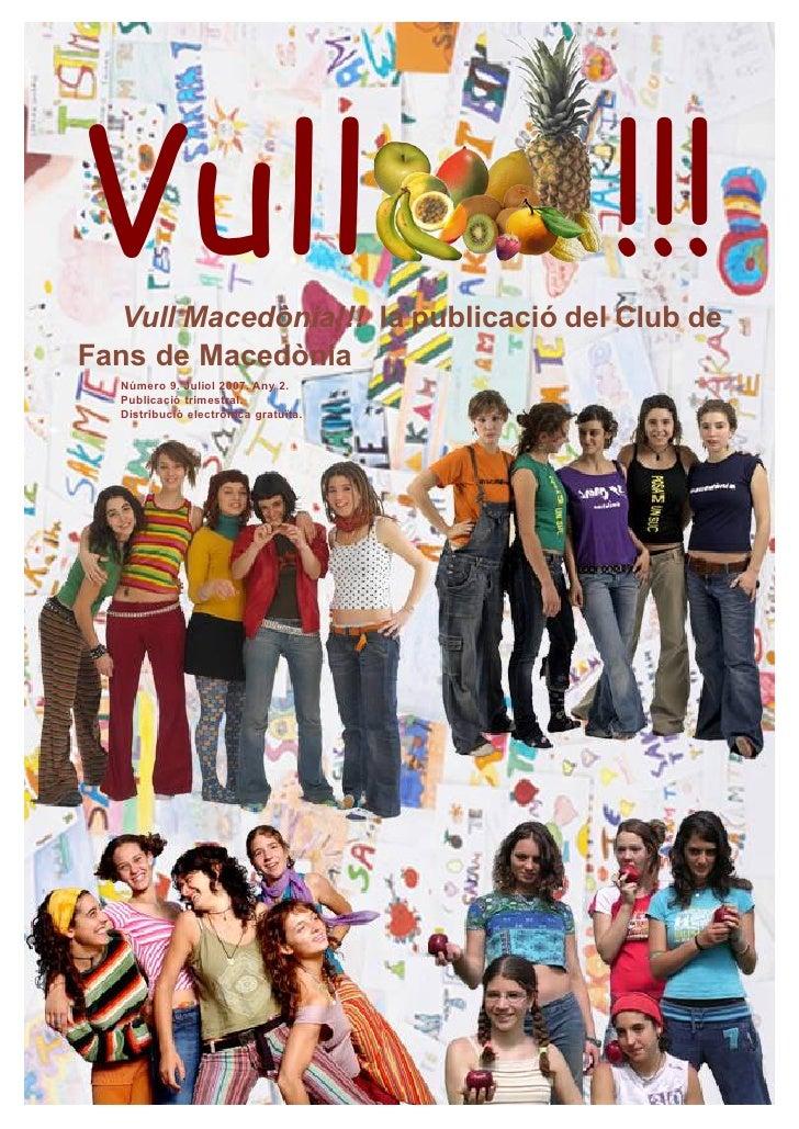 Vull                                   !!!   Vull Macedònia!!! la publicació del Club deFans de Macedònia   Número 9. Juli...