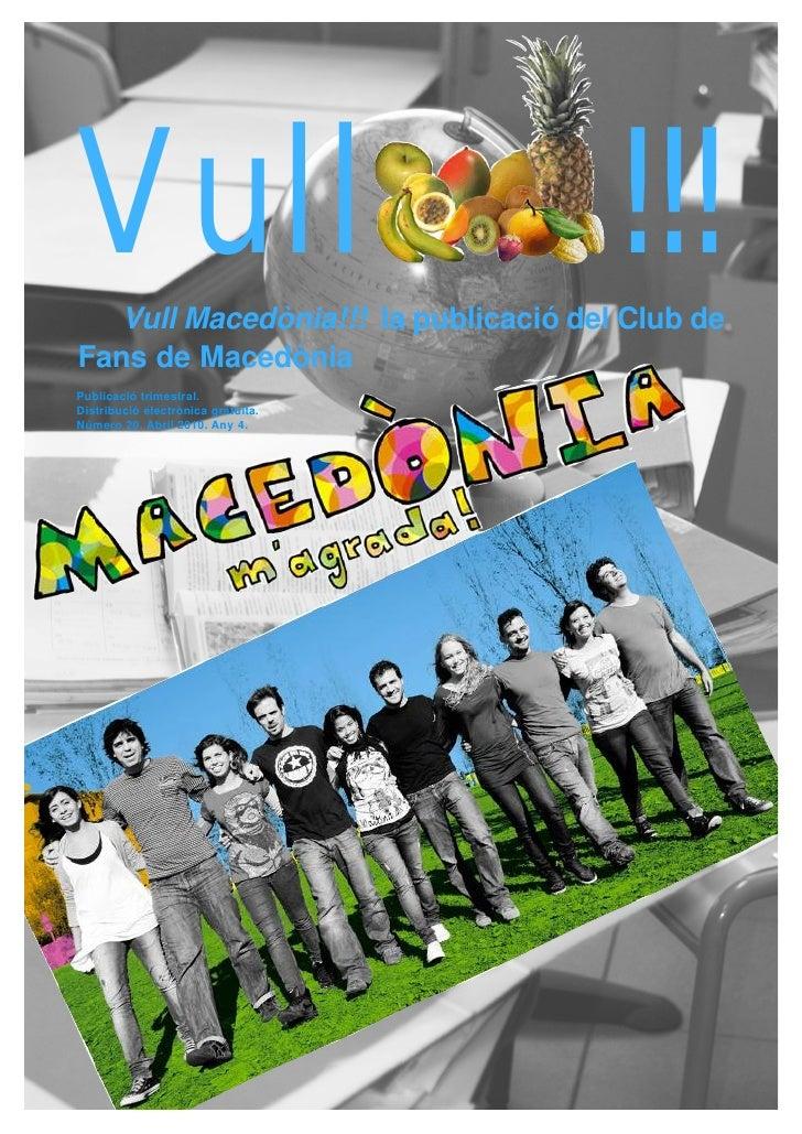 Vull                                 !!!   Vull Macedònia!!! la publicació del Club deFans de MacedòniaPublicació trimestr...