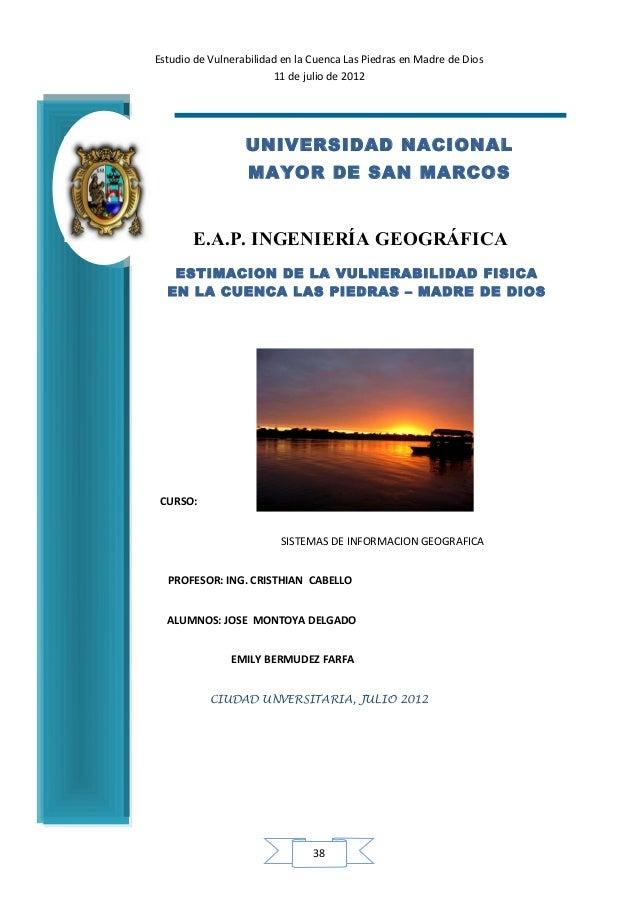 Estudio de Vulnerabilidad en la Cuenca Las Piedras en Madre de Dios                        11 de julio de 2012            ...