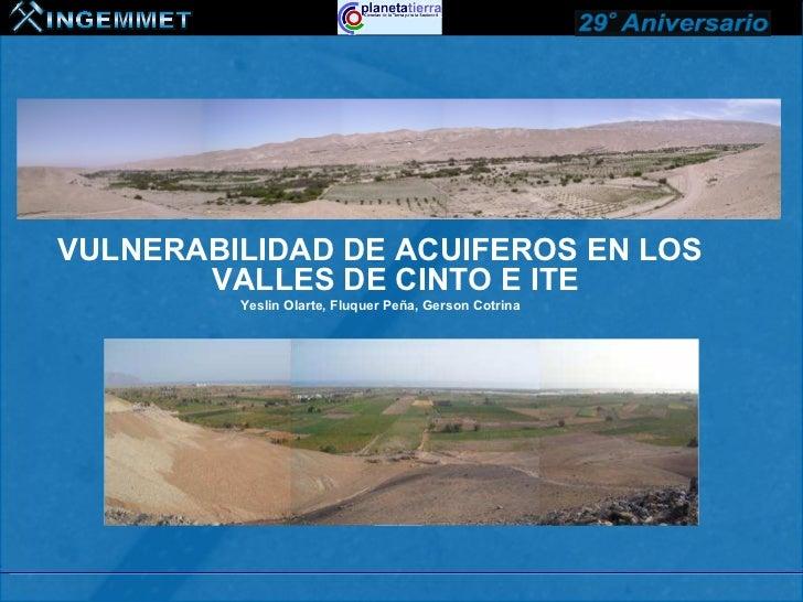 VULNERABILIDAD DE ACUIFEROS EN LOS       VALLES DE CINTO E ITE         Yeslin Olarte, Fluquer Peña, Gerson Cotrina