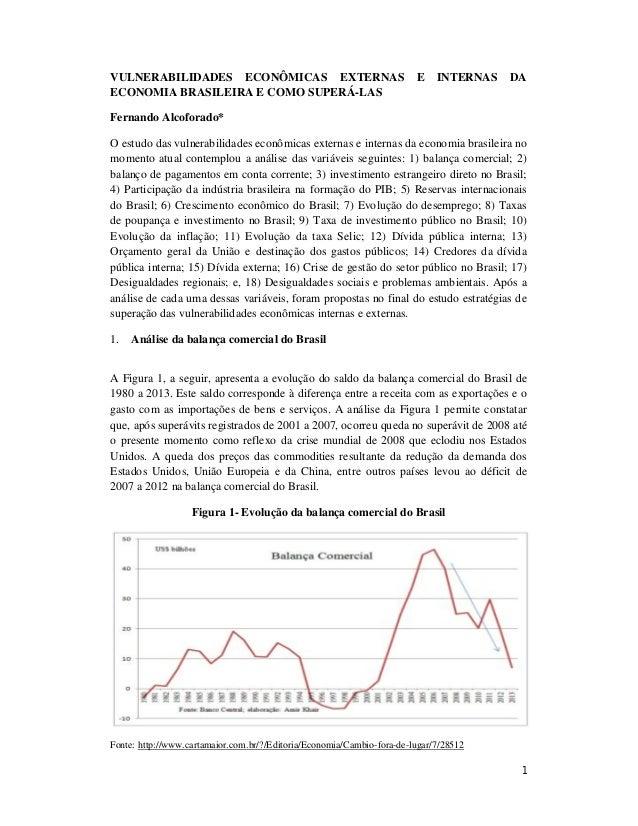 VULNERABILIDADES ECONÔMICAS EXTERNAS ECONOMIA BRASILEIRA E COMO SUPERÁ-LAS  E  INTERNAS  DA  Fernando Alcoforado* O estudo...