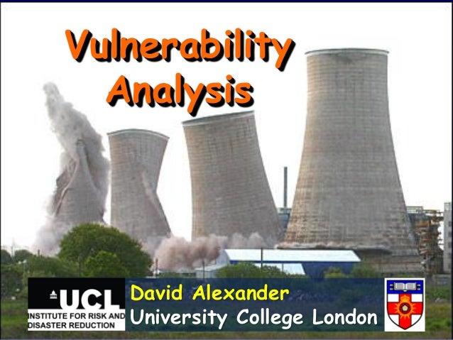 Vulnerability Analysis David Alexander University College London