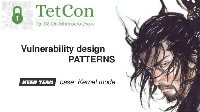 Vulnerability design PATTERNS case: Kernel mode