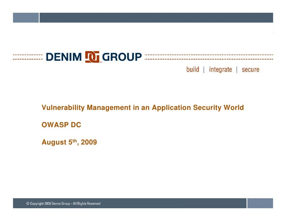 Vulnerability Management in an Application Security World  OWASP DC  August 5th, 2009