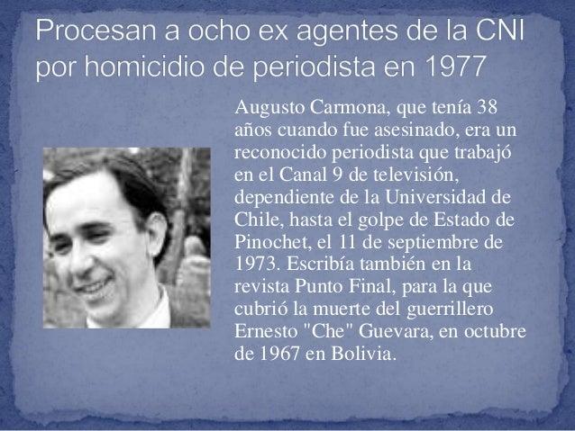 Augusto Carmona, que tenía 38 años cuando fue asesinado, era un reconocido periodista que trabajó en el Canal 9 de televis...